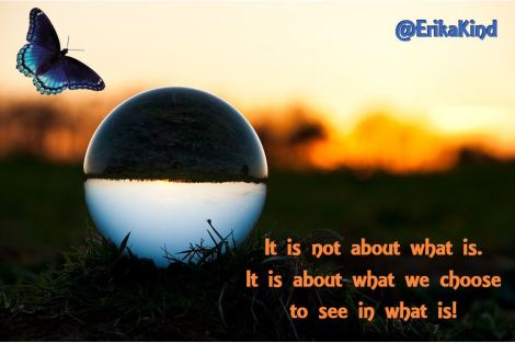 Choose to see what is